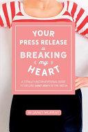 Your Press Release Is Breaking My Heart