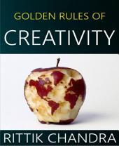 Golden Rules of Creativity