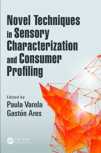 Novel Techniques in Sensory Characterization and Consumer Profiling