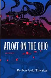 Afloat on the Ohio: An Historical Pilgrimage of a Thousand Miles in a Skiff, from Redstone to Cairo