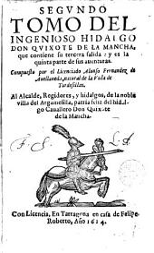 Segundo tomo del ingenioso hidalgo don Quixote de la Mancha: que contiene su tercera salida, y es la quinta parte de sus auenturas