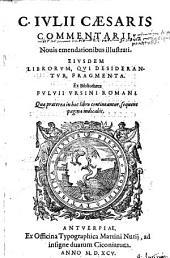 Commentarii novis emendationibus illustrati. Ejusdem librorum qui desiderantur fragmenta