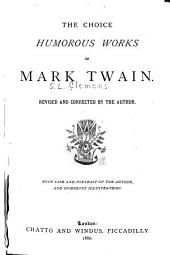 The Choice Humorous Works of Mark Twain [pseud.].