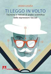 Ti leggo in volto: Tecniche e metodi di analisi scientifica delle espressioni facciali
