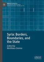 Syria  Borders  Boundaries  and the State PDF