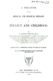 A Treatise on the Medical and Surgical Diseases of Infancy and Childhood