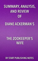 Summary, Analysis, and Review of Diane Ackerman's the Zookeeper's Wife