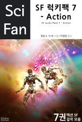 SF 럭키팩 7 - Action: SF 명작 액션 7권 모음 (SciFan 제22권)