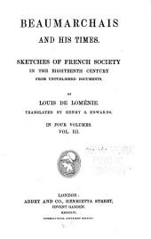 Beaumarchais and his times: Sketches of French society in the eighteenth century from unpublished documents