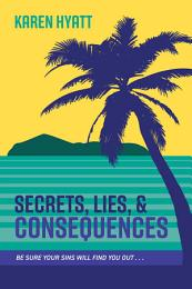 Secrets, Lies, and Consequences
