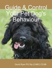 Guide & Control Your Pet Dog's Behaviour