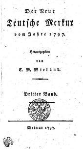 Der Neue Teutsche Merkur vom Jahr 1797: Dritter Band