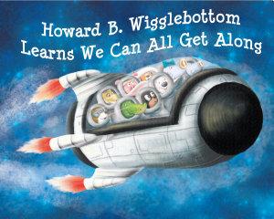 Howard B  Wigglebottom Learns We Can All Get Along PDF