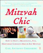 MitzvahChic: How to Host a Meaningful, Fun, Drop-Dead Gorgeous Bar or Bat Mitzvah