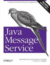 Java Message Service: Creating Distributed Enterprise Applications, Edition 2
