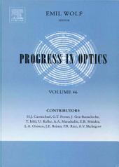 Progress in Optics: Volume 46