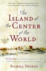 The Island At The Center Of The World Book PDF