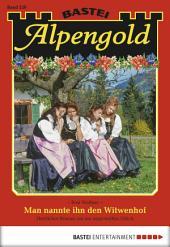 Alpengold - Folge 228: Man nannte ihn den Witwenhof