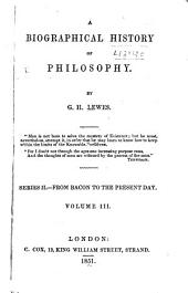 A biographical history of philosophy: Volume 3