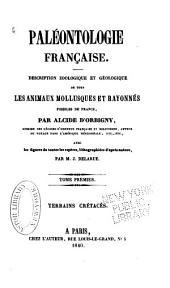 Paléontologie française: Description zoologique et géologique de tous les mollusques et rayonnés fossiles de France. Terrains crétacés. Ouvrage continué par une réunion de paléontologistes, Volume1