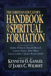The Christian Educator S Handbook On Spiritual Formation Book PDF
