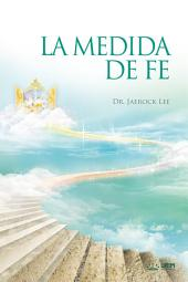 La Medida De Fe : The Measure of Faith (Spanish Edition)