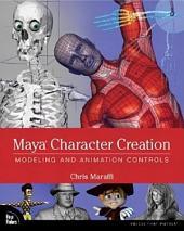 Maya Character Creation: Modeling and Animation Controls