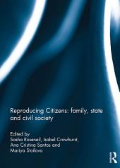 Reproducing Citizens: family, state and civil society