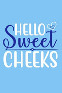 Hello Sweet Cheeks PDF