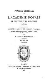 Procès-verbaux de l'Académie royale de peinture et de sculpture, 1648-1793: Volume9