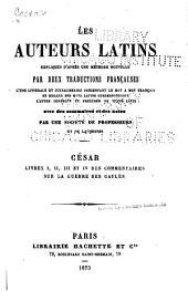 Livres I, II, III et IV des Commentaires sur la guerre des Gaules