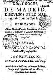 Dia y noche de Madrid, discursos de lo mas notable que en el passa par Francisco Santos