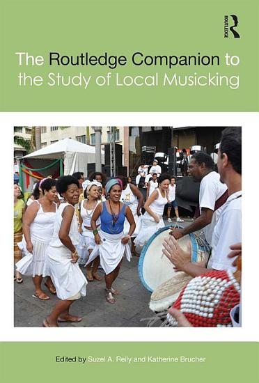 The Routledge Companion to the Study of Local Musicking PDF