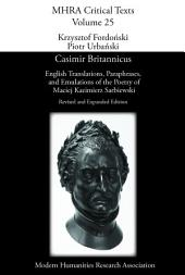 Casimir Britannicus: English Translations, Paraphrases, and Emulations of the Poetry of Maciej Kazimierz Sarbiewski