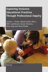 Exploring Inclusive Educational Practices Through Professional Inquiry Book PDF