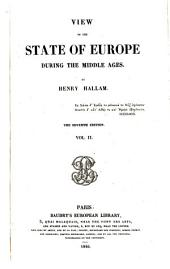 View of the State of Europe During the Middle Ages: Volume 2