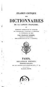 Examen critique des dictionnaires de la langue francoise, ou recherches grammaticales et litteraires etc