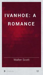 Ivanhoe: A Romance