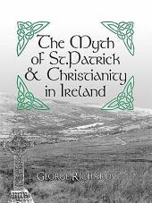 The Myth of St.Patrick & Christianity in Ireland