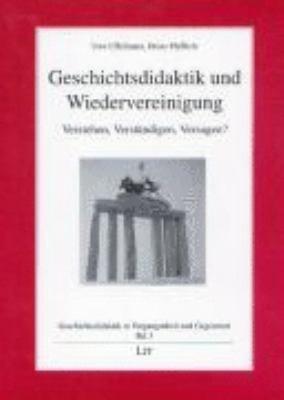Geschichtsdidaktik und Wiedervereinigung PDF