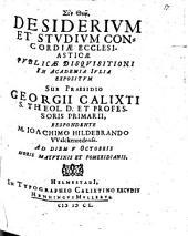 Desiderium et studium concordiae ecclesiasticae publicae disquisitioni ... expositum