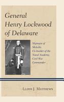 General Henry Lockwood of Delaware PDF
