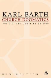 Church Dogmatics: Volume 2 - The Doctrine of God Part 2 - The Election of God. The Command of God