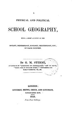 A physical and political geography  with a short account of the botany  dendrology  zoology  ornithology  etc  of each country