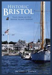 Historic Bristol: Tales from an Old Rhode Island Seaport