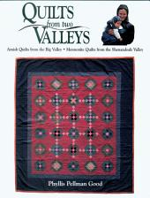 Quilts from two Valleys: Amish Quilts From The Big Valley-Mennonite Quilts From The Shenandoah Valley