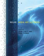Relive: Media Art Histories