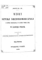 Monuments du Moyen-âge et de la Renaissance, dans l'Ancienne Pologne depuis les temps les plus reculés jusqu' à la fin du XVII siècle: Volume1;Volumes19à20