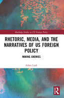 Rhetoric  Media  and the Narratives of US Foreign Policy PDF