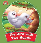 The Bird With Two Heads : Panchatantra Stories